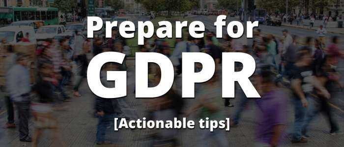 How to navigate the new GDPR data regulations [actionable tips]