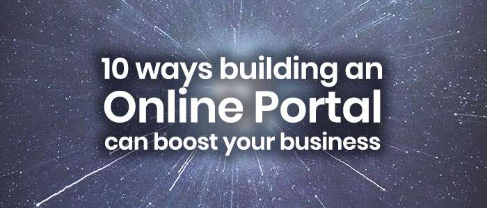 How to Build an Online Portal to Boost Your Business (10 ways, with examples)